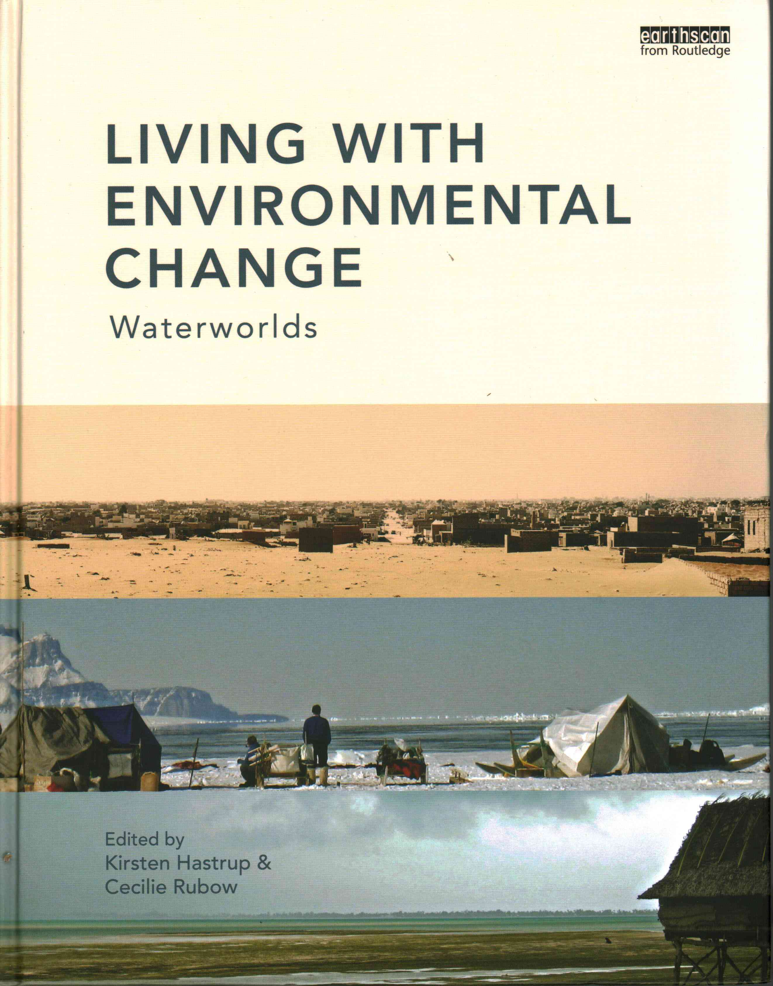 Living With Environmental Change By Hastrup, Kirsten (EDT)/ Rubow, Cecilie (EDT)